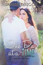 One Day at A Time: A Rockin' Country Novella by Laramie Briscoe