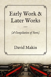 Early Works & Later Works