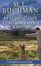 Reaching Out at Henderson's Ranch by M. L. Buchman
