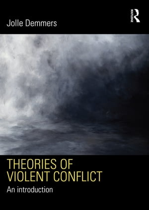 Theories of Violent Conflict An Introduction