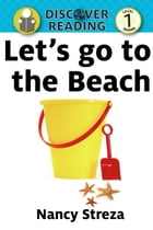 Let's go to the Beach: Level 1 Reader by Nancy Streza