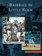 Baseball in Little Rock by Terry Turner