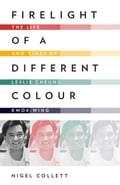 9789881554208 - Nigel Collett: Firelight of a Different Colour: The Life and Times of Leslie Cheung Kwok-wing - Book