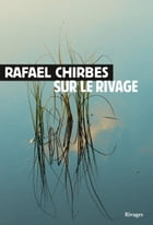 Sur le rivage by Rafael Chirbes