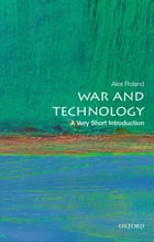 War and Technology: A Very Short Introduction by Alex Roland