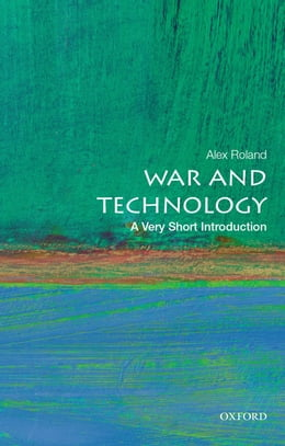 Book War and Technology: A Very Short Introduction by Alex Roland