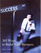 365 Ways to Build Your Business by SJ Gregory