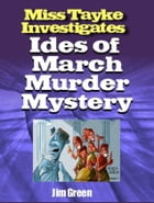 Ides of March Murder Mystery by Jim Green