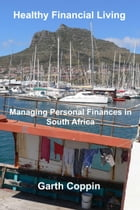 Healthy Financial Living: Managing Personal Finances in South Africa