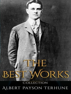 Albert Payson Terhune: The Best Works
