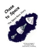 Chase to Space: The Space Race Story by Douglas J. and Pakaket Alford