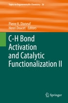 C-H Bond Activation and Catalytic Functionalization II by Pierre H. Dixneuf