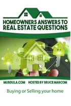 Homeowner's Answers to Real Estate Questions by Bruce Marcom