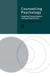 Counselling Psychology: Integrating Theory, Research and Supervised Practice