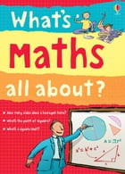 What's Maths All About?: What's Science All About?