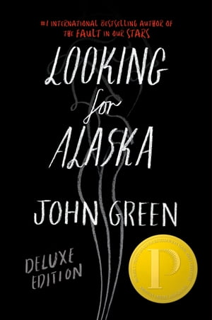 Looking for Alaska Deluxe Edition by John Green
