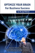 Optimize The Brain: for Business Success
