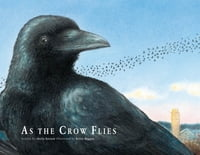 As the Crow Flies: A Picture Book