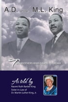 AD and ML King: Two Brothers who Dared to Dream