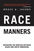 Race Manners: Navigating the Minefield Between Black and White Americans (Cultural Studies) photo