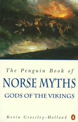 The Penguin Book of Norse Myths Gods of the Vikings