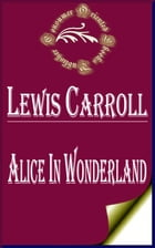 Alice in Wonderland (Illustrated) by Lewis Carroll