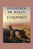 Iphigenia in Aulis by Euripides