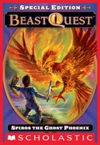 Beast Quest Special Edition #1: Spiros the Ghost Phoenix by Adam Blade