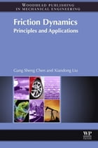 Friction Dynamics: Principles and Applications by Xiandong Liu