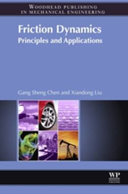 Book Friction Dynamics: Principles and Applications by Xiandong Liu