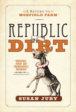 Book Republic Of Dirt: A Return to Woefield Farm by Susan Juby