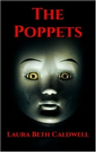 The Poppets by Laura Beth Caldwell