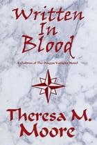 Written In Blood by Theresa M. Moore