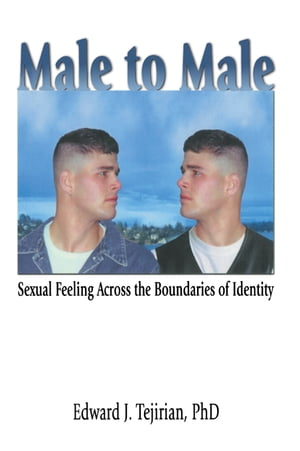 Male to Male Sexual Feeling Across the Boundaries of Identity
