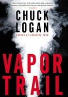 Vapor Trail by Chuck Logan