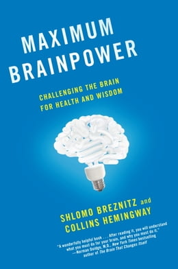 Book Maximum Brainpower: Challenging the Brain for Health and Wisdom by Shlomo Breznitz