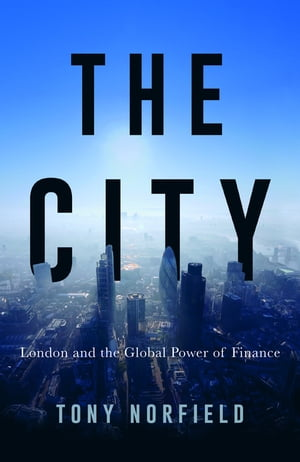 The City London and the Global Power of Finance