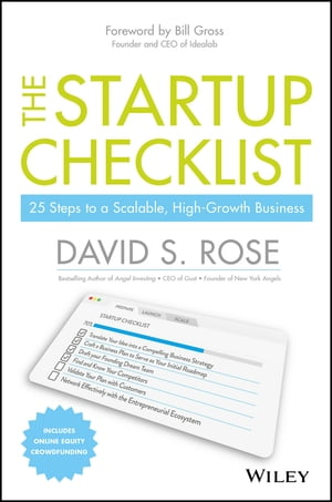 The Startup Checklist: 25 Steps to a Scalable, High-Growth Business by David S. Rose