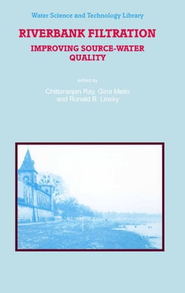 Book Riverbank Filtration: Improving Source-Water Quality by C. Ray