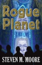 Rogue Planet by Steven M. Moore