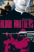 Blood Brothers by Michael Schiefelbein
