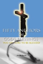 Fifty Anchors of God's Blessings: You Are Sure to Be Blessed!