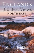 North East England's Best Views by Simon Jenkins