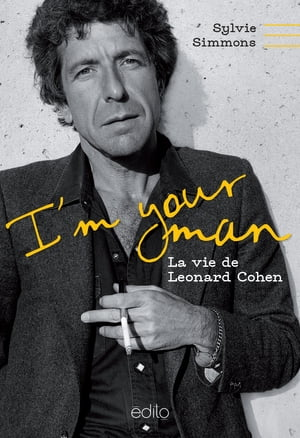 I'm your man : La vie de Leonard Cohen by Sylvie Simmons