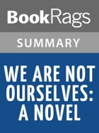 We Are Not Ourselves by Matthew Thomas l Summary & Study Guide by BookRags