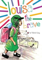 Louisa the Brave by Valerie Ling
