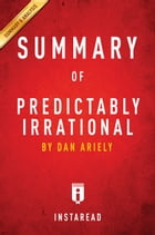 Predictably Irrational: by Dan Ariely , Summary & Analysis by Instaread