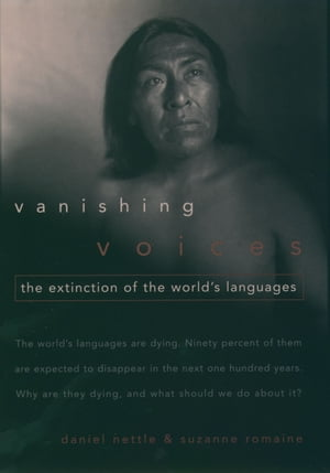 Vanishing Voices The Extinction of the World's Languages