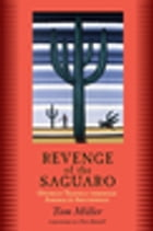 Revenge of the Saguaro: Offbeat Travels Through America's Southwest by Tom Miller