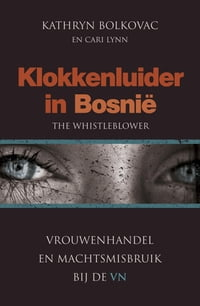 Klokkenluider in Bosnië: the wisleblower